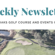 Weekly Newsletter - River Oaks Golf Course - Cottage Grove