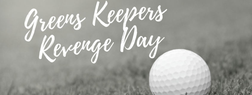 Green Keepers Revenge Day - River Oaks Golf Course - Cottage Grove